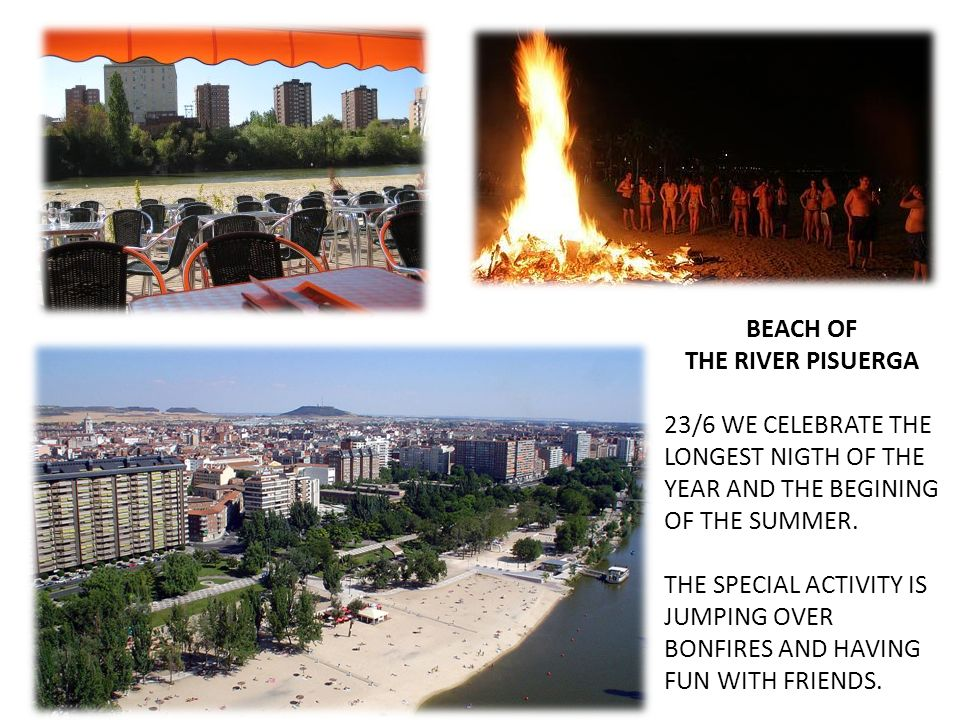 BEACH OF THE RIVER PISUERGA. 23/6 WE CELEBRATE THE LONGEST NIGTH OF THE YEAR AND THE BEGINING OF THE SUMMER.