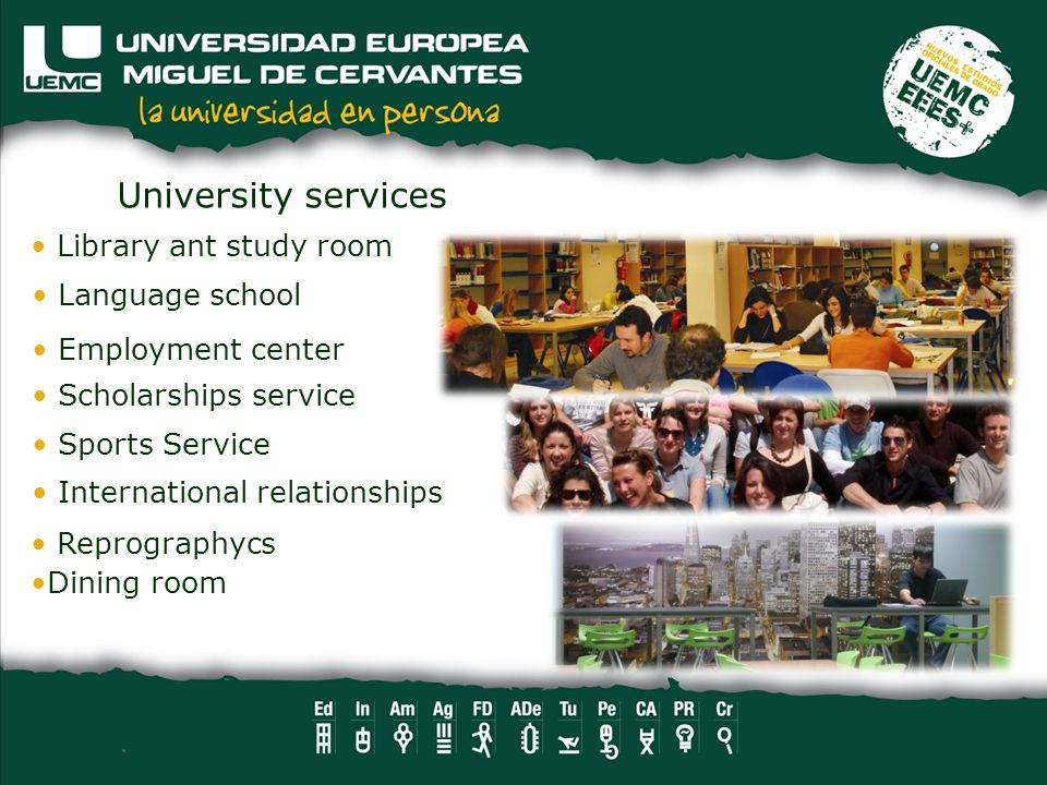 University services Library ant study room Language school