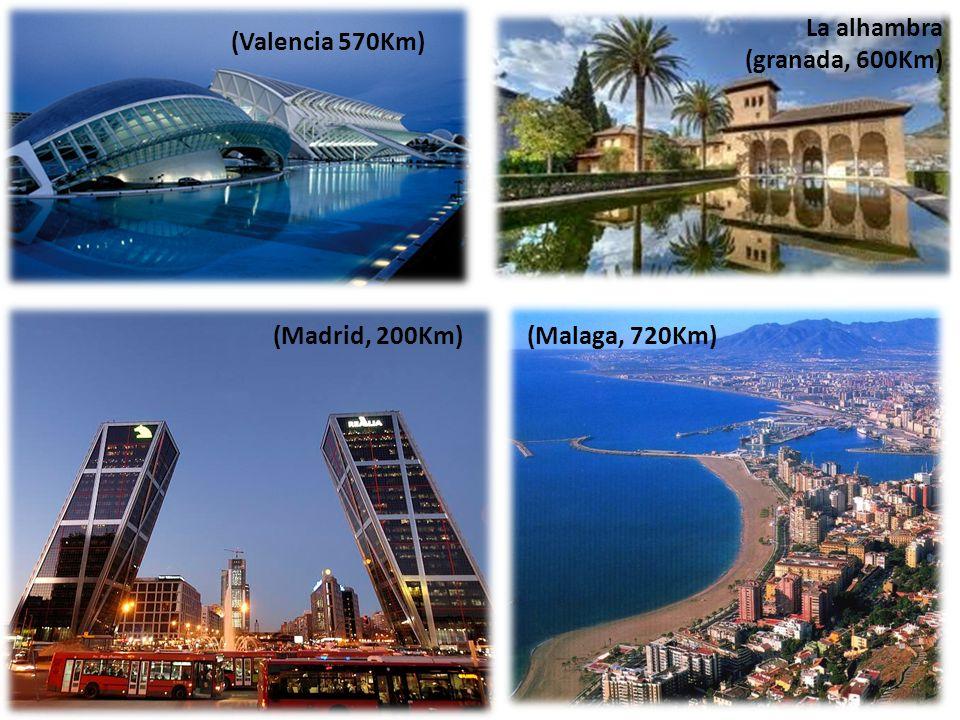 La alhambra (granada, 600Km) (Valencia 570Km) (Madrid, 200Km) (Malaga, 720Km)