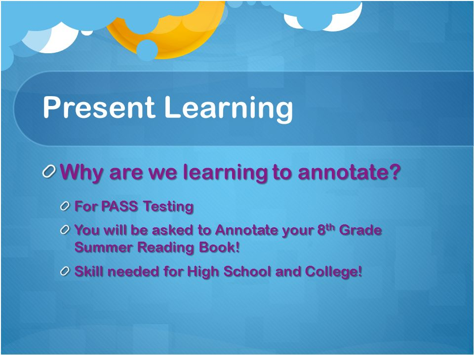 Present Learning Why are we learning to annotate For PASS Testing