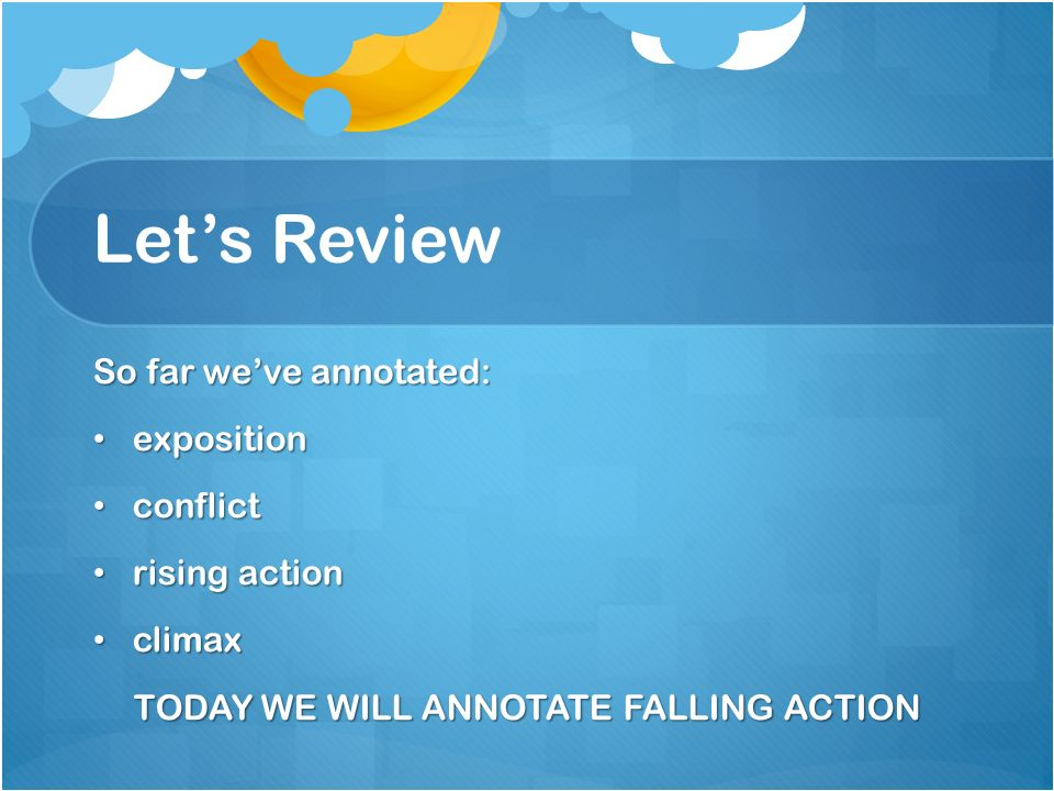 TODAY WE WILL ANNOTATE FALLING ACTION
