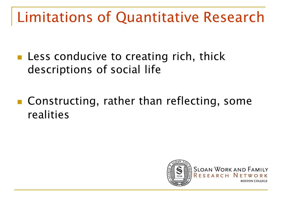 limitations of quantitative research methods Stating the obvious: writing assumptions, limitations, and delimitations stating   examples of delimitations include objectives, research questions, variables,   for example, some qualitative methods like heuristics or phenomenology do not  lend  also, most of the commonly used quantitative statistical models can only.