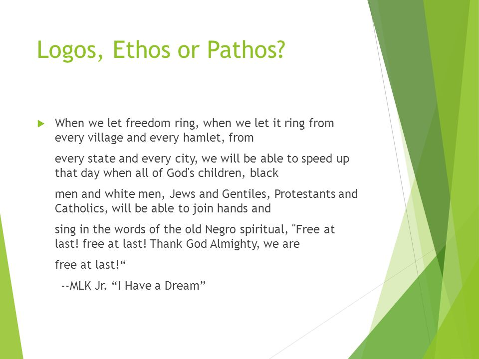 ethos speech What are ethos, pathos, and logos in simplest terms, they correspond to: ethos: credibility (or character) of the speaker pathos: emotional connection to the audience.