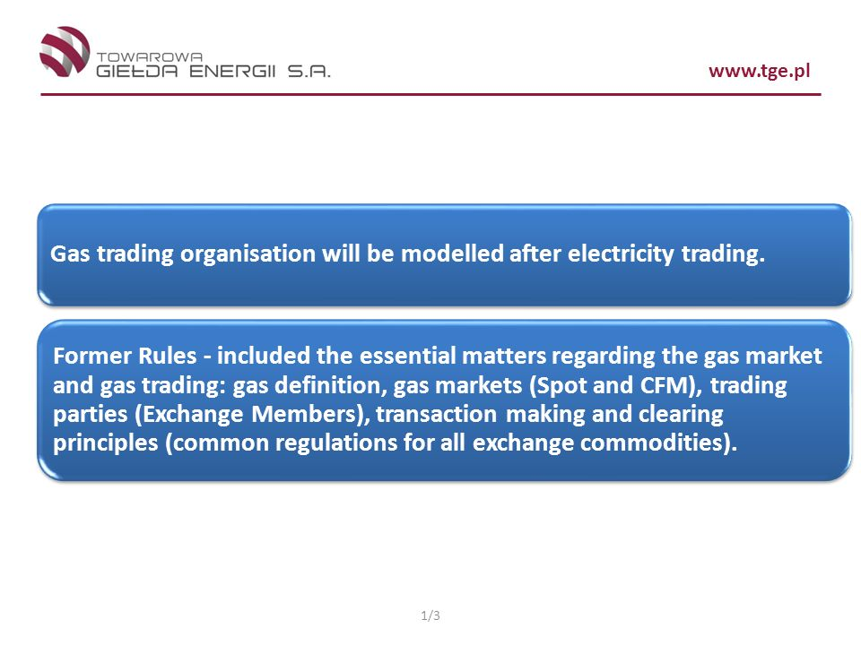 Gas trading organisation will be modelled after electricity trading.