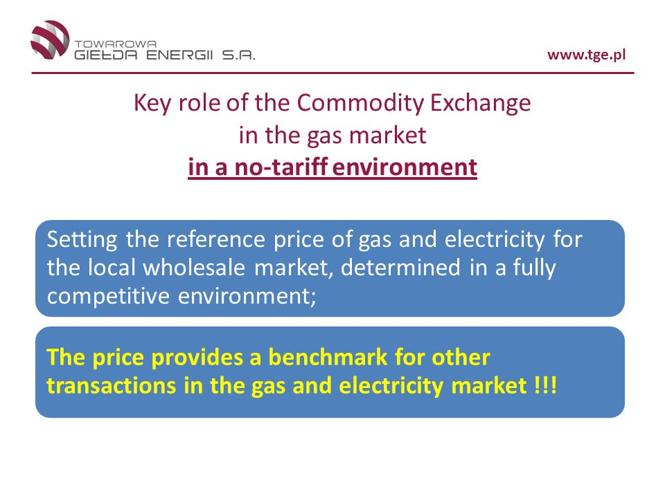 Key role of the Commodity Exchange in the gas market in a no-tariff environment