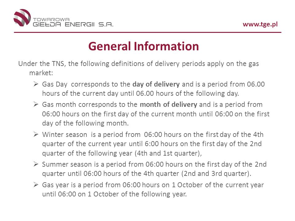 General Information Under the TNS, the following definitions of delivery periods apply on the gas market: