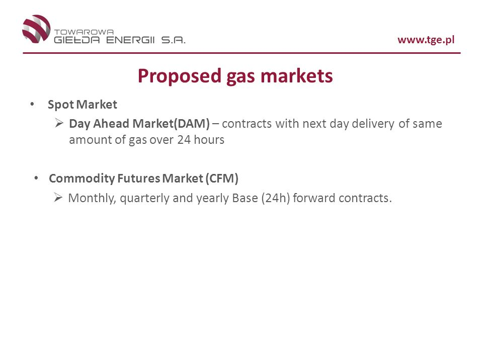 Proposed gas markets Spot Market