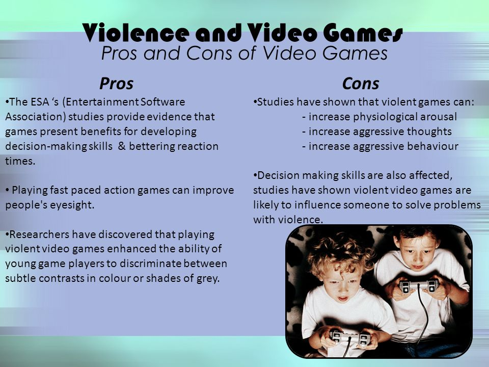 video games pros and cons on violence of youth Learn about the pros and cons of video games and whether kids should play them we discuss the effects of violent games and gaming as an education tool.