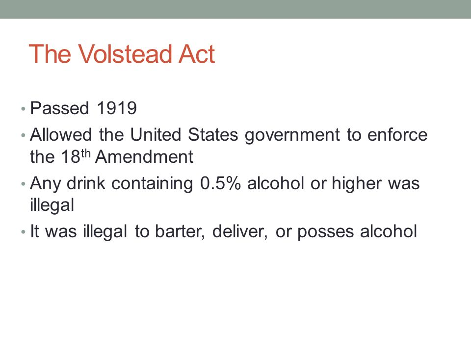 an overview of the 18th amendment and the volstead act of 1919 for prohibition in the united states The role of volstead act in the history of the united states  of the 18th amendment's repeal, the volstead act was  volstead act, october 28, 1919 - prohibition.