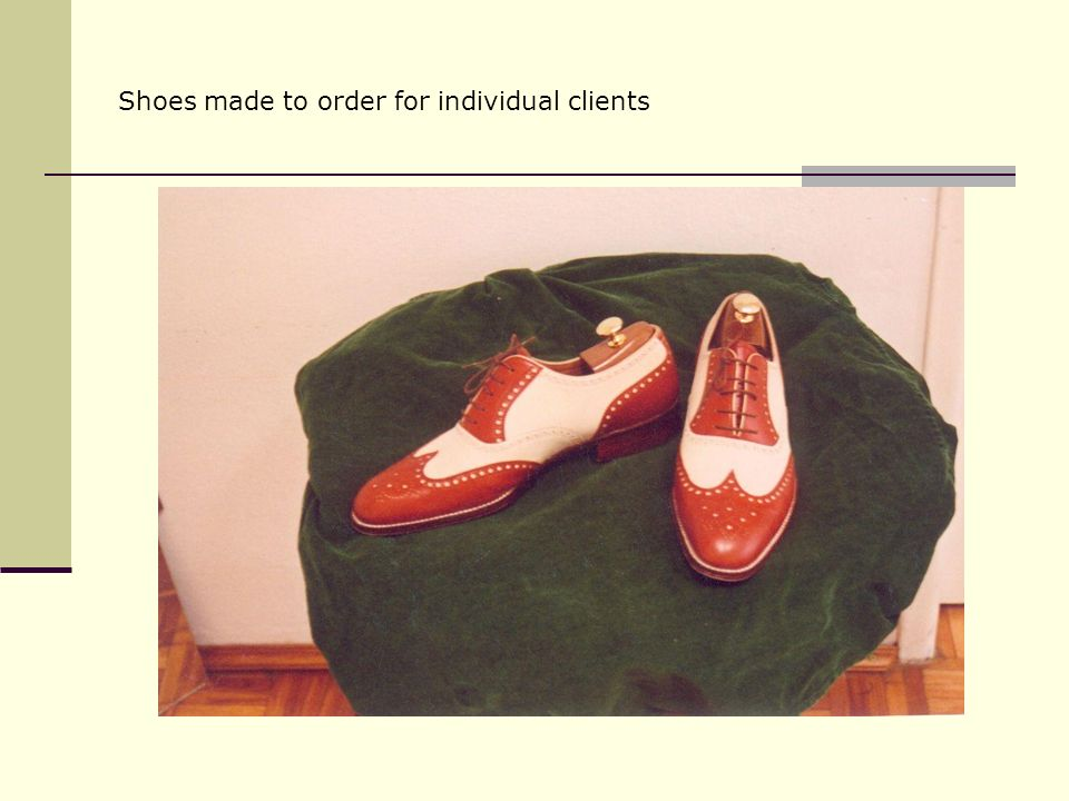 Shoes made to order for individual clients