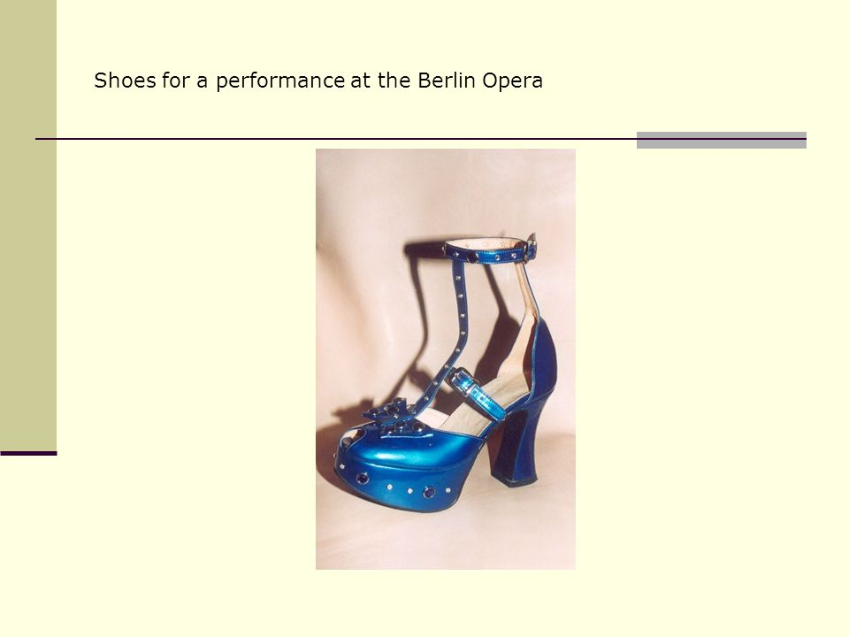 Shoes for a performance at the Berlin Opera