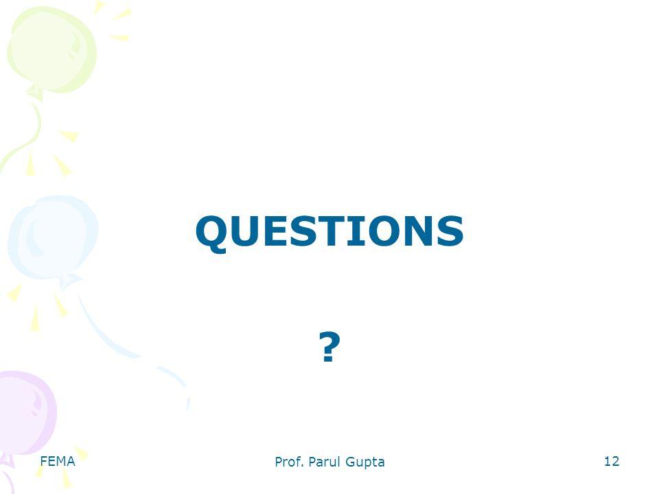 QUESTIONS FEMA Prof. Parul Gupta
