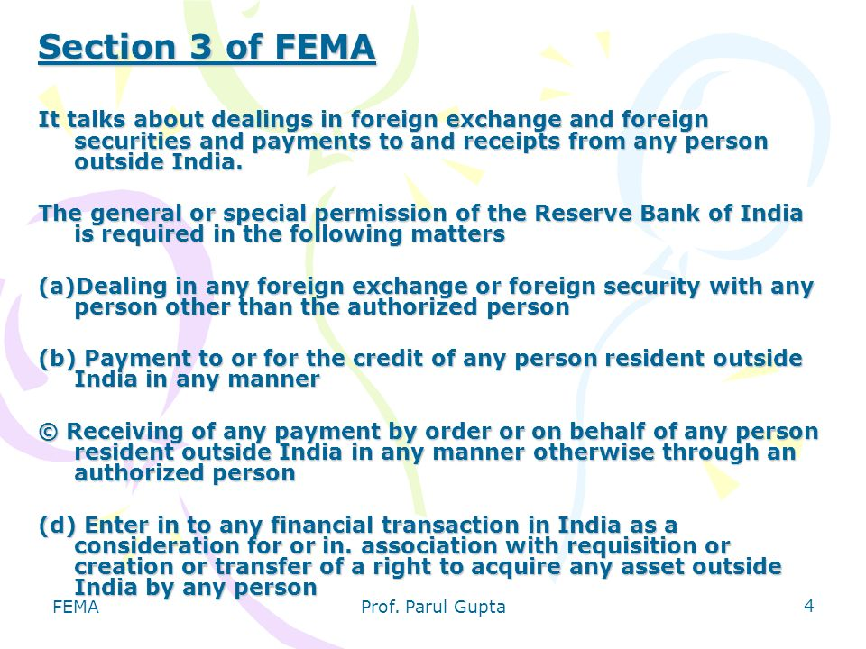 Section 3 of FEMA It talks about dealings in foreign exchange and foreign securities and payments to and receipts from any person outside India.