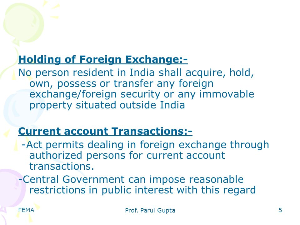 Holding of Foreign Exchange:-