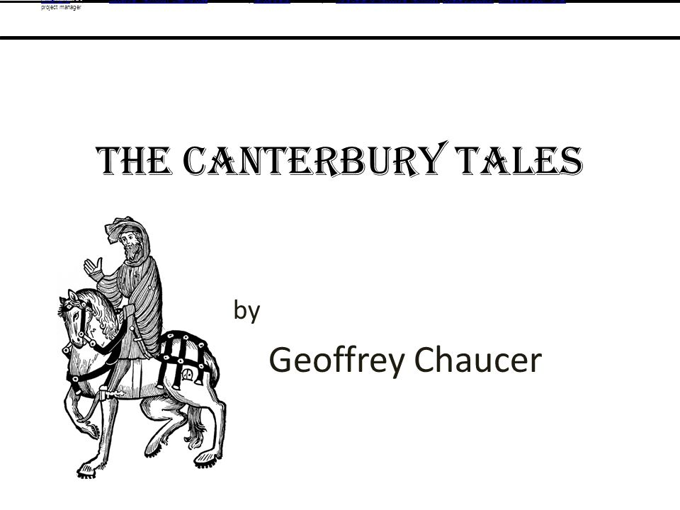 a summary of geoffrey chaucers canterbury tales the knight The canterbury tales by geoffrey chaucer essay geoffrey chaucers use of sarcasm to describe his the heroic and honorable knight in the canterbury tales.