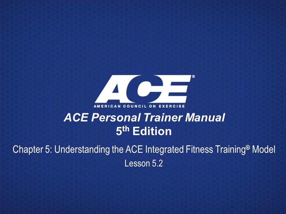 ace personal trainer manual 5th edition ppt video online download rh slideplayer com Ace Personal Trainer Body ace personal trainer manual audiobook