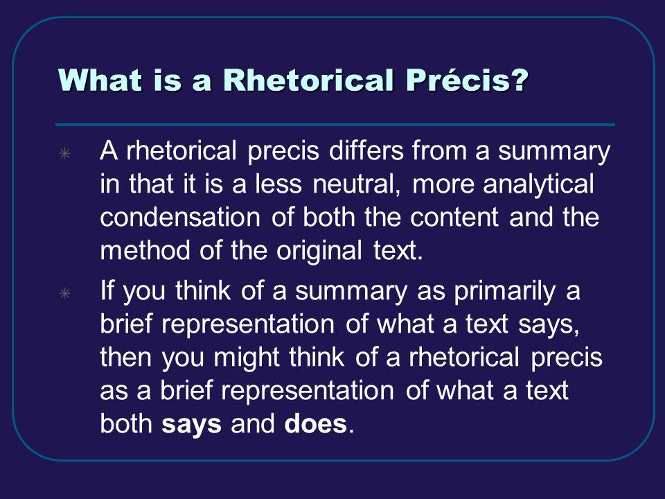 rhetorical precis essay Demonstrates how to write a rhetorical precis using joyce lee malcom's two cautionary tales of gun control this will be for 9th graders.