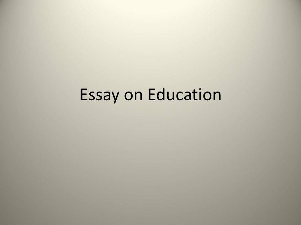 essay on education ppt video online  1 essay on education
