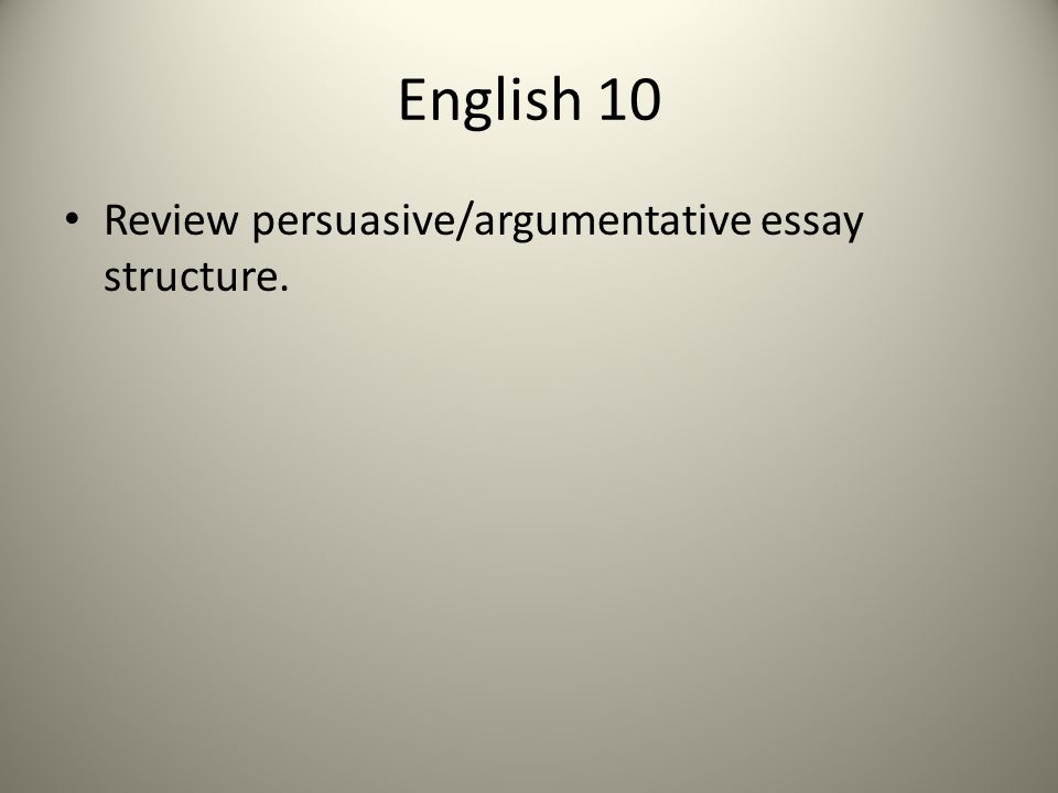 essay on education ppt video online  2 english 10 review persuasive argumentative essay structure