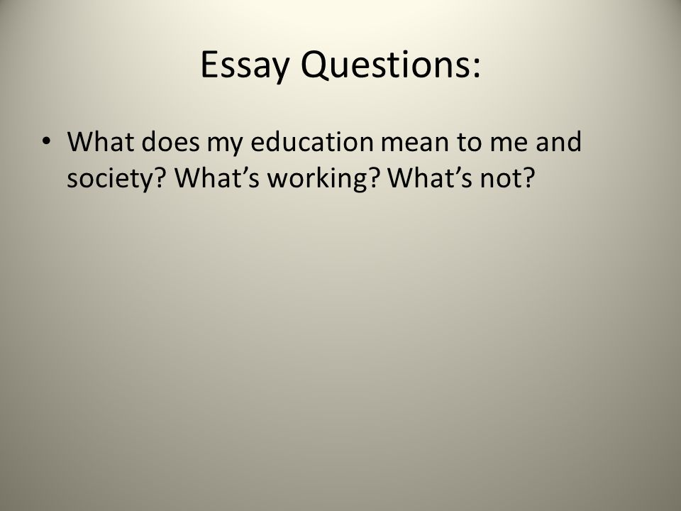 essay on education ppt video online  5 essay questions what does my education