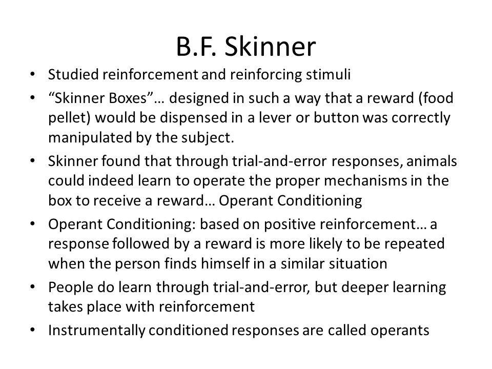 b f skinner and the reinforcement theory For information contact the b f skinner foundation contingencies of reinforcement is a collection of theory accounts for the origin of species in fact.