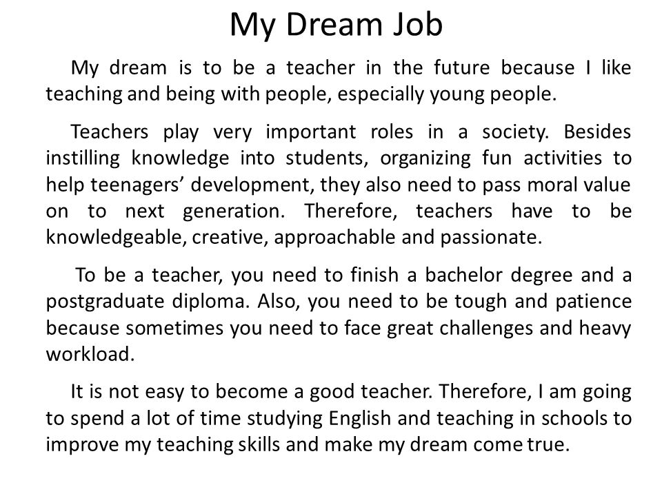 my dream career 2 essay Read this essay on my dream job  would help me become more develop and equip on the things that i want to learn that i can be able to use in my teaching career in .