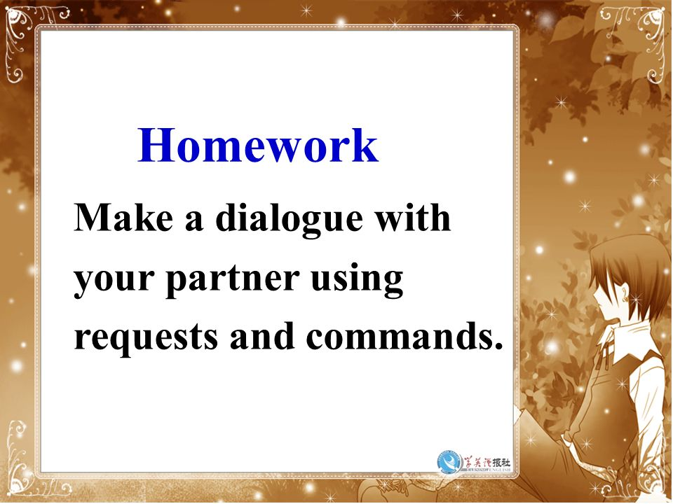 Homework Make a dialogue with your partner using