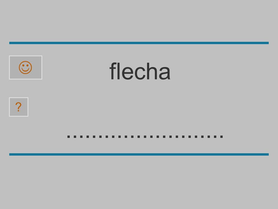  flecha ......................... a f e p b l ch