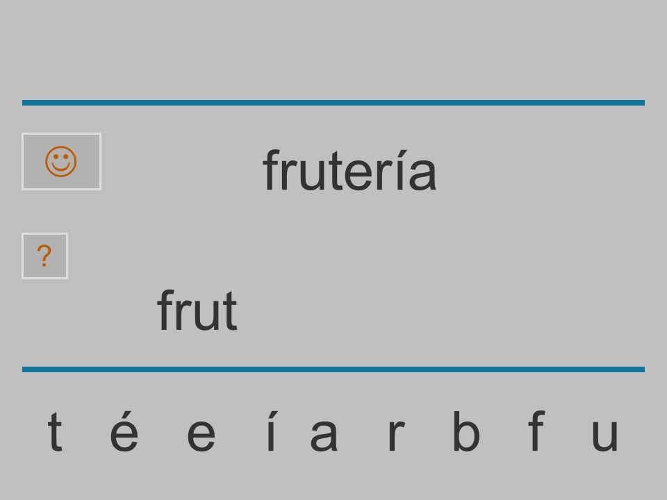  frutería frut t é e í a r b f u