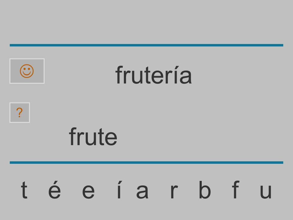  frutería frute t é e í a r b f u