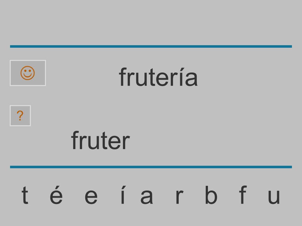  frutería fruter t é e í a r b f u
