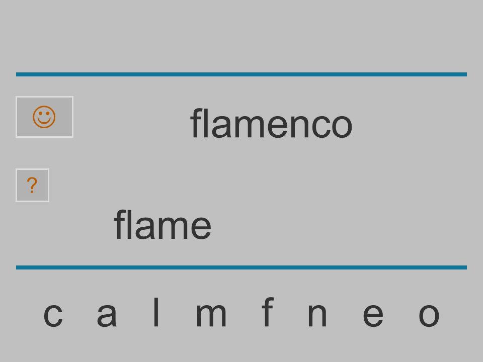  flamenco flame c a l m f n e o