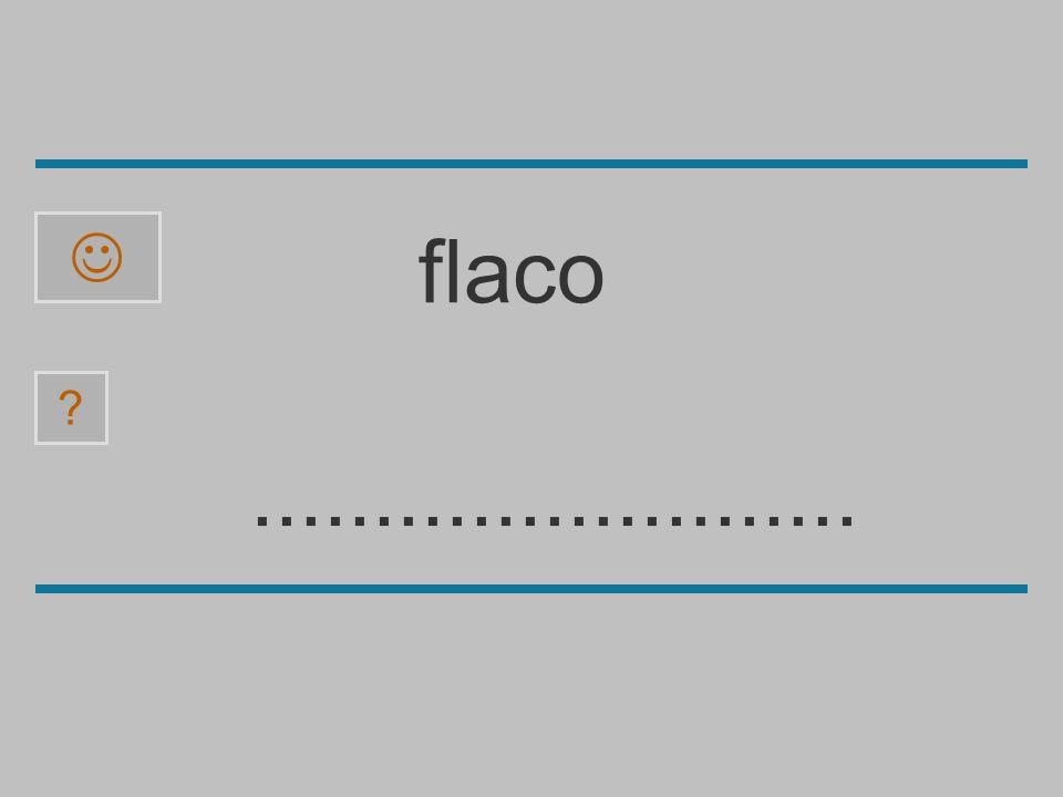  flaco ......................... t o c f a l