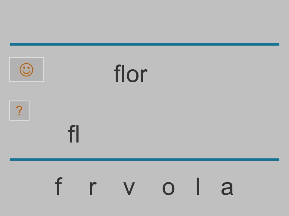  flor fl f r v o l a