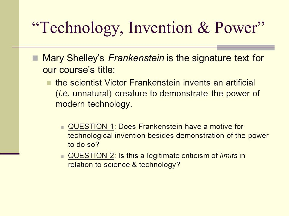 the motive of nature vs technology in mary shelleys frankenstein essay Nature vs nurture in frankenstein by mary shelley essay - nature (our genes) and nurture (our environment) affect our individual differences in behavior and personality in the novel frankenstein, mary shelley addresses the conflict of nature vs nurture victor frankenstein creates a child whom he abandons upon birth.
