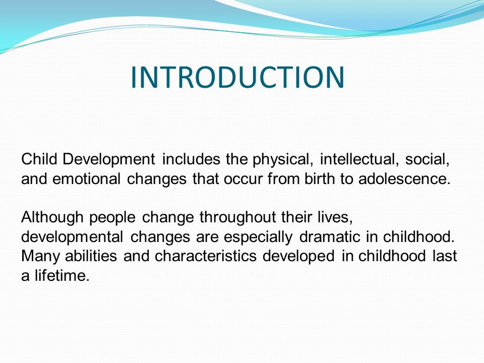 introduction to child development Child growth and development  course calendar  textbook:  introduction to the study of child development as a discipline key research methods discussed.