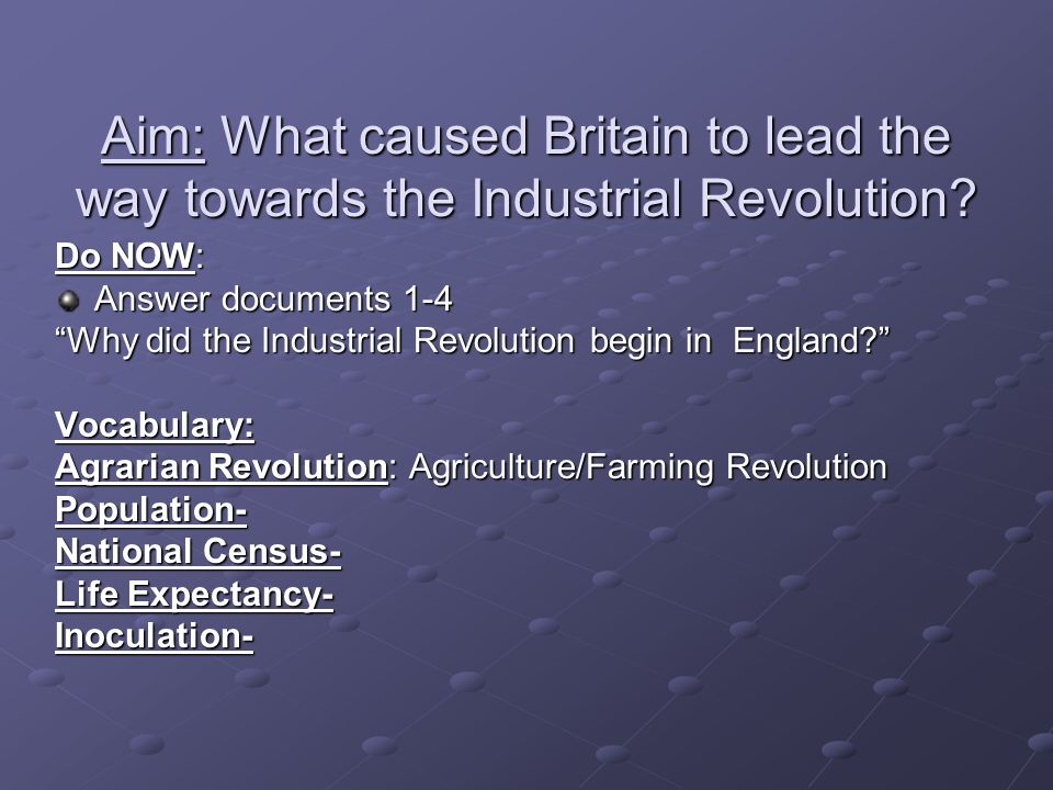 aim what caused britain to lead the way towards the industrial  aim what caused britain to lead the way towards the industrial revolution