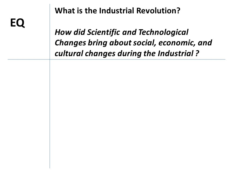 EQ What is the Industrial Revolution
