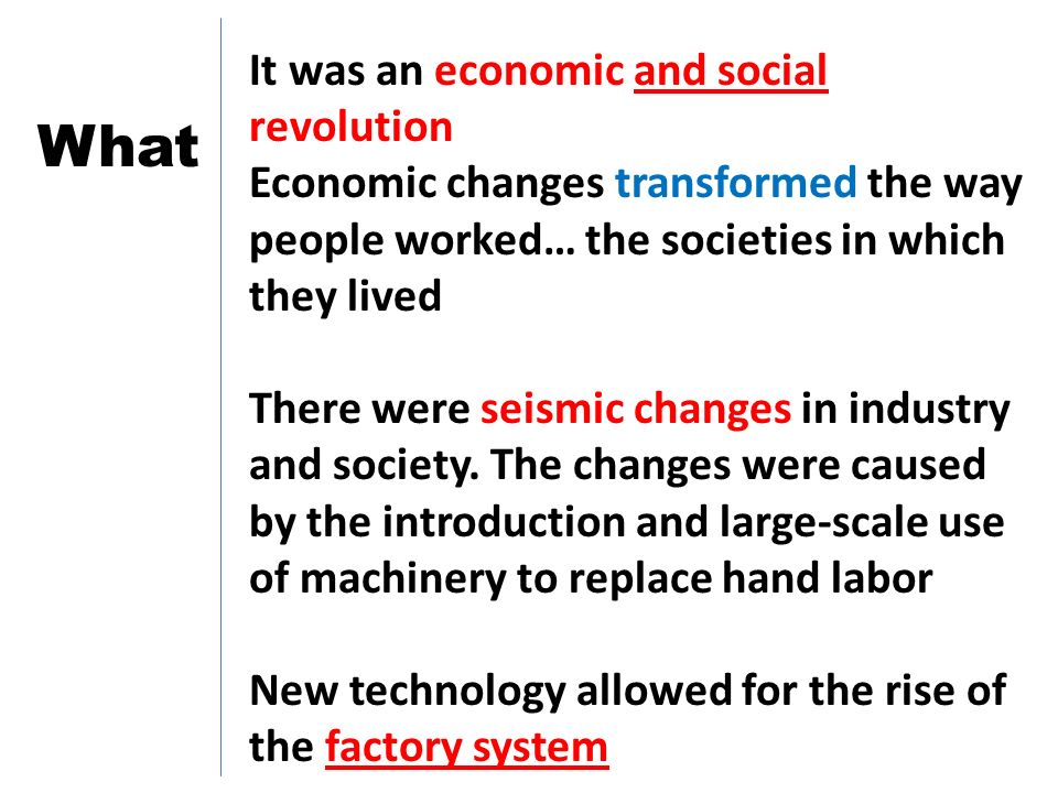 What It was an economic and social revolution