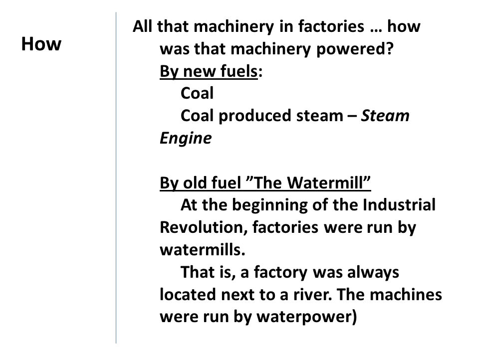 How All that machinery in factories … how was that machinery powered