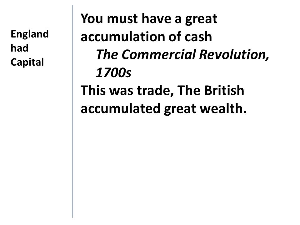 You must have a great accumulation of cash