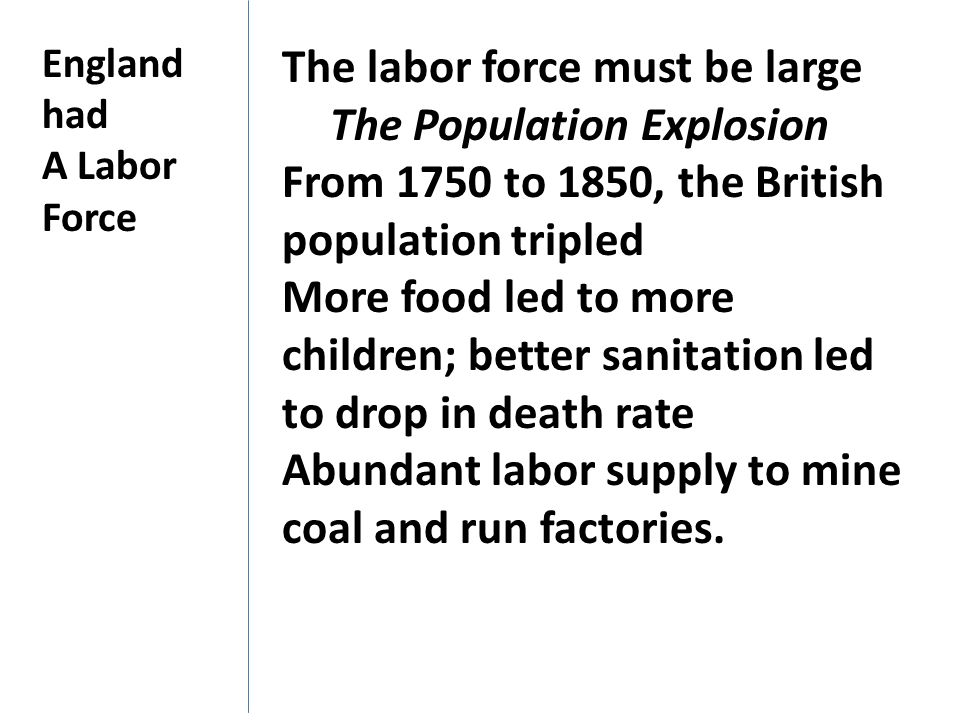 The labor force must be large The Population Explosion
