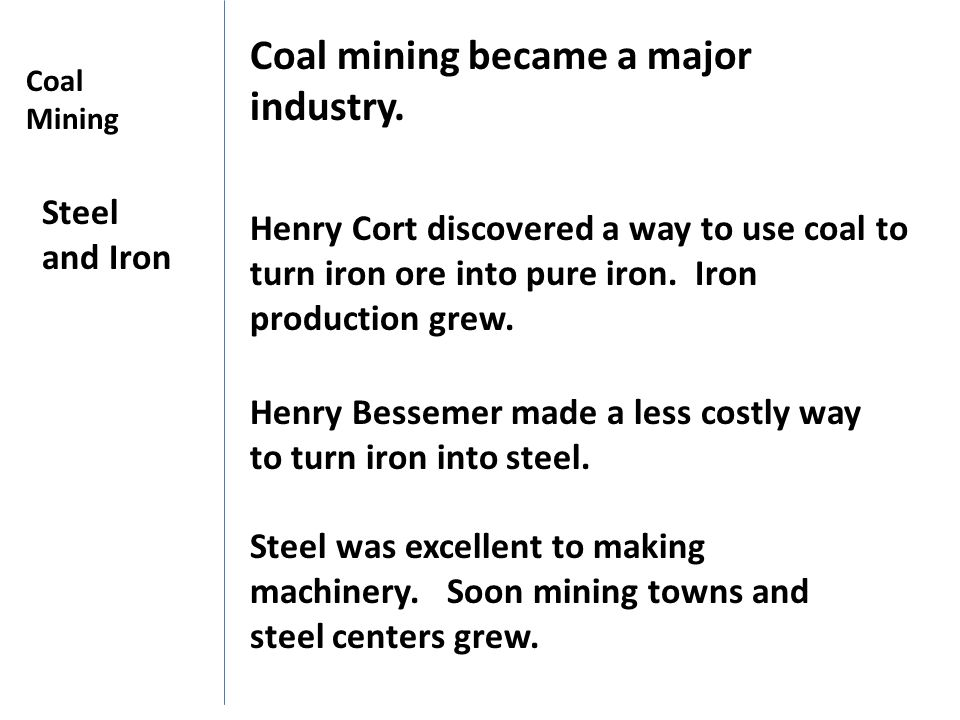 Coal mining became a major industry.