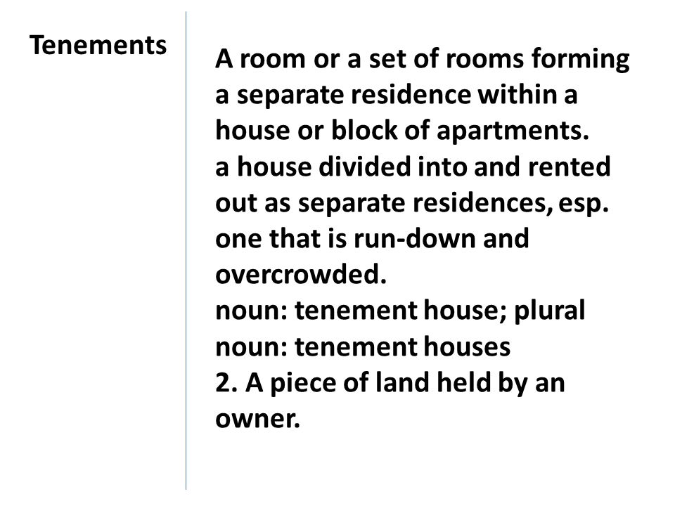 Tenements A room or a set of rooms forming a separate residence within a house or block of apartments.