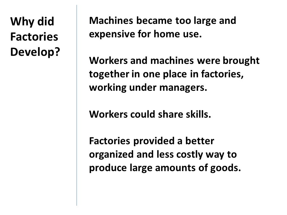 Why did Factories Develop