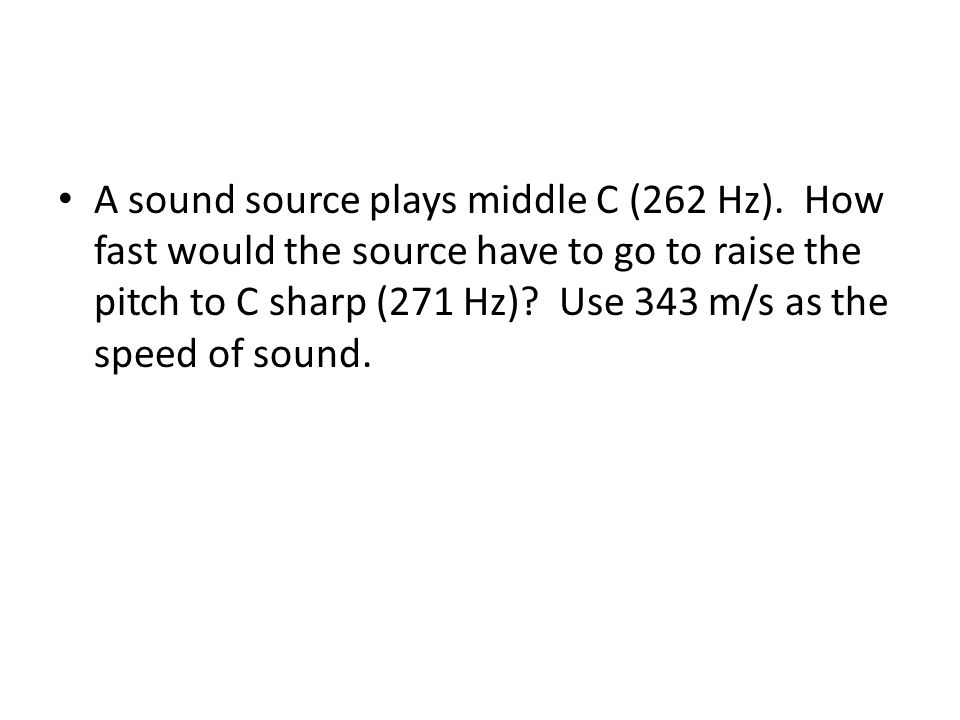 A sound source plays middle C (262 Hz)