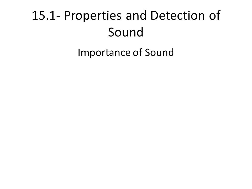 15.1- Properties and Detection of Sound