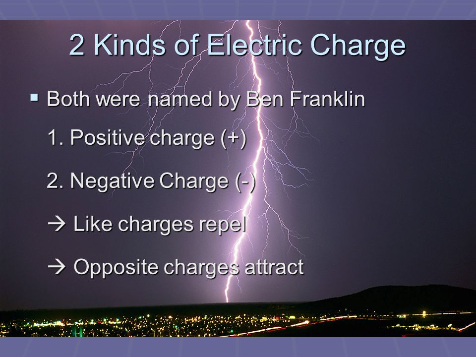 2 Kinds of Electric Charge
