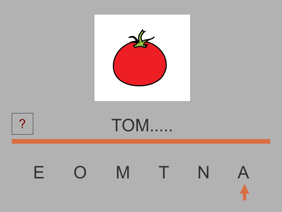 TOM..... E O M T N A