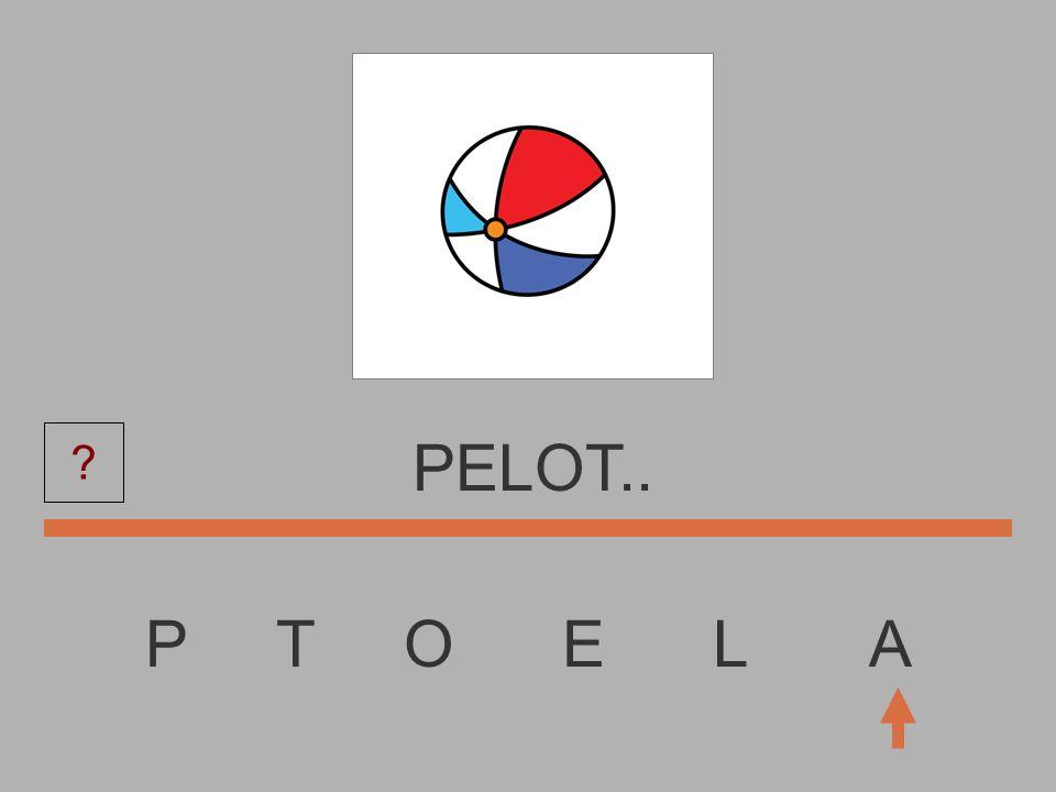 PELOT.. P T O E L A